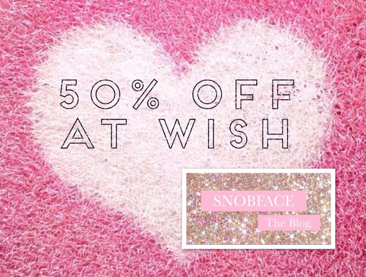 50% off @WISH